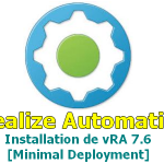 Installation de vRealize Automation 7.6 [Minimal Deployement]